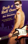 Rock & Roll Over - Eric Summers, Stephen Osborne, Lew Bull, Michael Bracken, Michael Mandrake, Aiden Lovely, H.L. Champa, Kitty Key, Derrick Della Giorgia, Jay Starre, Rob Rosen, R. Talent, Sedonia Guillone, Martha J. Allard, R.W. Clinger, Fox Lee
