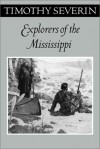 Explorers Of The Mississippi - Tim Severin
