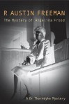 The Mystery of Angelina Frood - R. Austin Freeman