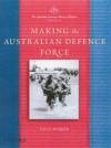 The Australian Centenary History of Defence: Volume 4: Making the Australian Defence Force - David Horner