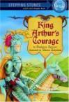 King Arthur's Courage - Stephanie Spinner, Valerie Sokolova
