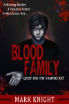 Blood Family: Quest for the Vampire Key - Mark Knight