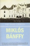 They Were Counted (The Writing on the Wall: the Transylvanian Trilogy) - Miklós Bánffy, Patrick Thursfield, Katlin Banffy-Jelen, Leigh Fermor, Patrick