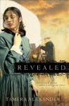 Revealed (Fountain Creek Chronicles Book #2) - Tamera Alexander