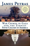 War Crimes in Gaza and the Zionist Fifth Column in America - James F. Petras