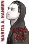 Behind the Hood - Marita A. Hansen
