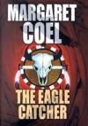 The Eagle Catcher - Margaret Coel