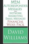 MLM Autoresponder Messages and Network Marketing Email Messages: Financial Woes Pack - David Williams