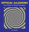 Optical Illusions: The Science of Visual Perception (Illusion Works) - Al Seckel