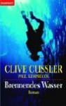Brennendes Wasser: Roman - Clive Cussler