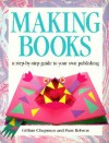 Making Books (PB) - Gillian Chapman, Pam Robson