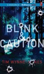 Blink & Caution - Tim Wynne-Jones