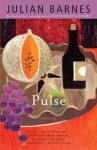 Pulse: Stories - Julian Barnes