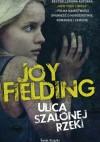 Ulica Szalonej Rzeki - Joy Fielding