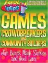 Games, Crowdbreakers and Community Builders (Fresh Ideas Resource) - Jim Burns, Joel Lusz