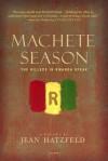 Machete Season: The Killers in Rwanda Speak - Jean Hatzfeld, Susan Sontag, Linda Coverdale