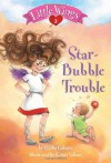 Little Wings #3: Star-Bubble Trouble - Cecilia Galante, Kristi Valiant