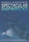 Spectacular Shipwrecks (Graphic Discoveries) - Gary Jeffrey, Claudia Saraceni