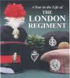 A Year in the Life of the London Regiment - Julian Calder, Alan Walker, Alan Gordon Walker