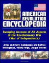 American Revolution Encyclopedia - Sweeping Account of All Aspects of the Revolutionary War (War of Independence) - Army and Navy, Campaigns and Battles, Intelligence, Valley Forge, Unique Stories - U.S. Military, U.S. Government, Center of Military History, U.S. Army, Library of Congress, U.S. Navy, Central Intelligence Agency (CIA), National Park Service