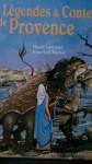 Légendes et contes de Provence - Nicole Lazzarini, Jean-Noel Rochut