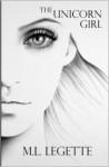 The Unicorn Girl - M.L. LeGette