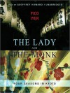 The Lady and the Monk: Four Seasons in Kyoto (MP3 Book) - Pico Iyer, Geoffrey Howard