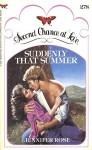 Suddenly That Summer - Jennifer Rose