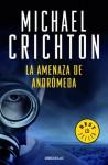 La amenaza de Andromeda - Michael Crichton, Baldomero Porta