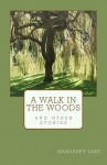A Walk In The Woods - Margaret Lake