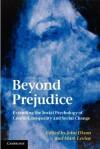 Beyond Prejudice: Extending the Social Psychology of Conflict, Inequality and Social Change - John Dixon, Mark Levine