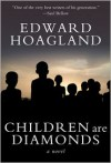 Children are Diamonds - Edward Hoagland