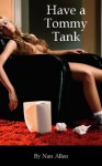 Have a Tommy Tank - Nan Allen