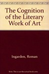 The Cognition of the Literary Work of Art (Northwestern University Studies in phenomenology & existential philosophy) - Roman Ingarden