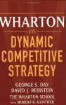 Wharton on Dynamic Competitive Strategy - George S. Day, Robert E. Gunther