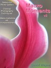 Macro Moments V2 - David Wayne
