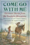 Come Go with Me: Old-Timer Stories from the Southern Mountains - Roy Edwin Thomas, Laszlo Kubinyi