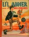 Li'l Abner Among the Millionaires (Better Little Book #1401) - Al Capp