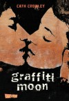 Graffiti Moon (German Edition) - Cath Crowley, Henning Ahrens