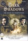 Dark Shadows: The Book of Temptation - Scott Handcock