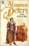 Joan of the Lilies - Maureen Peters