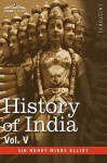 History of India, in Nine Volumes: Vol. V - The Mohammedan Period as Described by Its Own Historians - Henry Miers Elliot, A.V. Williams Jackson
