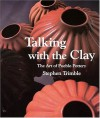 Talking With the Clay: The Art of Pueblo Pottery - Stephen Trimble