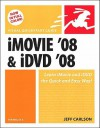 iMovie 08 and IDVD 08 for Mac OS X: Visual QuickStart Guide - Jeff Carlson