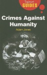 Crimes Against Humanity: A Beginner's Guide - Adam Jones
