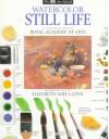 Watercolor Still Life (Dk Art School) - Elizabeth Jane Lloyd, Ray Campbell Smith