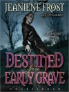 Destined for an Early Grave (Night Huntress #4) - Tavia Gilbert, Jeaniene Frost