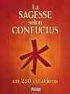 La sagesse selon Confucius - Confucius