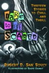 Dare to Be Scared - Robert D. San Souci, David Ouimet