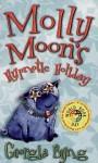 Molly Moon's Hypnotic Holiday - Georgia Byng